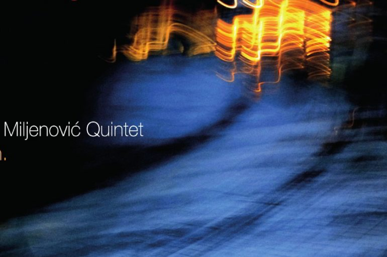 RECENZIJA: Pavle Miljenović Quintet – Begin. – album za (ne)ljubitelje jazza