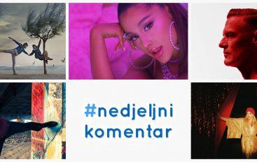 #nedjeljnikomentar: Aljoša Šerić, Ariana Grande, Bryan Adams, Mario Huljev, Žen