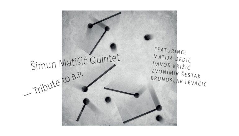 "RECENZIJA: Šimun Matišić Quintet: ""Tribute to B.P."" – susret prošlosti i budućnosti domaćeg jazza"